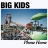 "BIG KIDS ""Phone home"""