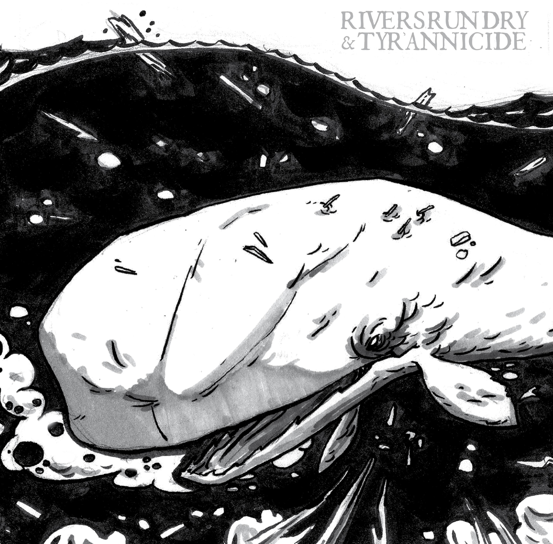 RiversRunsDryTyrannicide